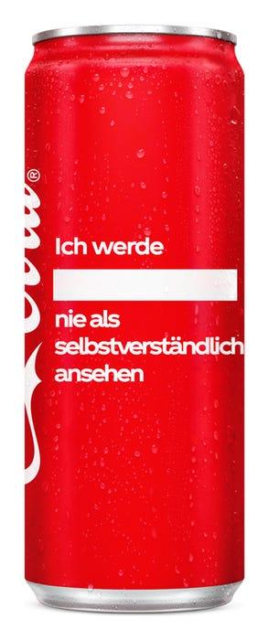 Ich werde ____ nie als selbstverständlich ansehen - Coca-Cola Das Original