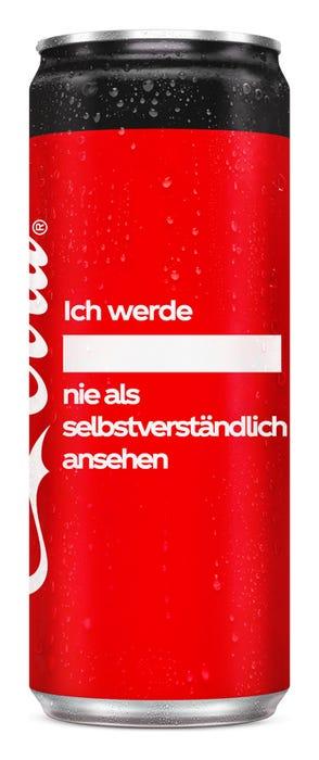 Ich werde ____ nie als selbstverständlich ansehen - Coca-Cola Zero Sugar